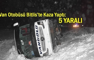 Van Otobüsü Bitlis'te Kaza Yaptı: 5 Yaralı