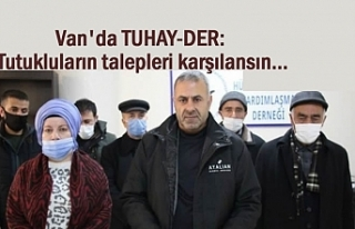 Van TUHAY-DER: Tutukluların talepleri karşılansın