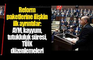 Yeni reform paketlerine ilişkin ilk ayrıntılar