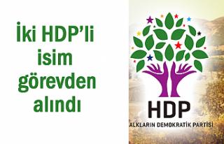 2 HDP'li isim görevden uzaklaştırıldı