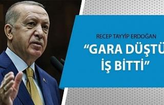 Cumhurbaşkanı Erdoğan: Gara düştü, iş bitti