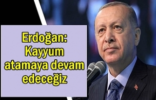 Erdoğan: Bugün de Yarında Kayyum atamaya devam!
