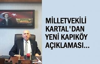 Milletvekili Kartal: Kapıköy ile ilgili sözlerim...