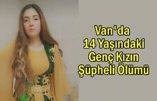 Van'da 14 Yaşındaki Genç Kızın Şüpheli...