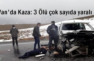 Van'da Kaza: 3 Ölü çok sayıda yaralı