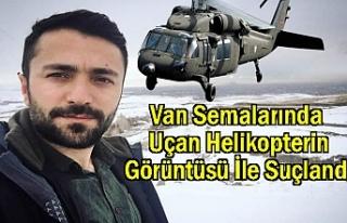 Van'da Uçan Helikopter Suç Unsuru!