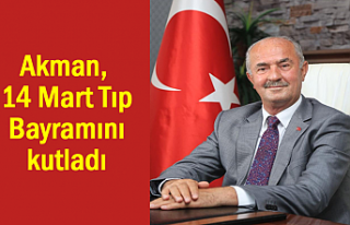 Akman, 14 Mart Tıp Bayramını kutladı