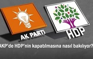 AKP'de HDP'nin kapatılmasına nasıl bakılıyor?