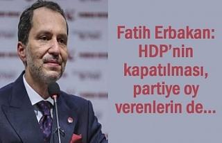 Fatih Erbakan: HDP'ye oy verenlerin de…