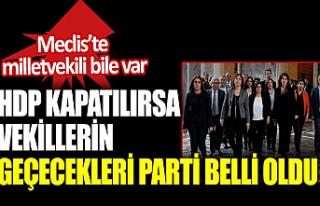 HDP kapatılırsa vekillerin geçecekleri parti belli...