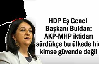HDP'li Buldan: AKP-MHP iktidarında bu ülkede...