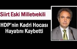 HDP'nin Kadri Hocası Hayatını Kaybetti
