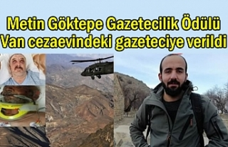 Metin Göktepe Ödülü Van cezaevindeki gazeteciye...