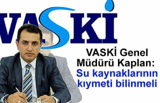 VASKİ Genel Müdürü Kaplan: Su kaynaklarının...