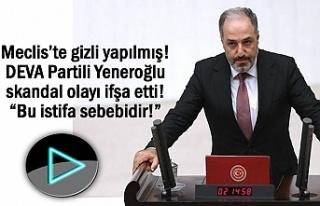 Yeneroğlu skandal olayı ifşa etti!