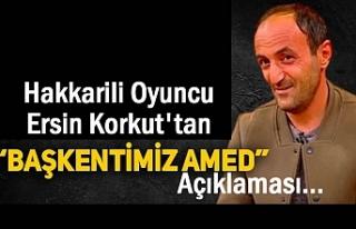 'Amed başkentimiz' diyen Ersin Korkut'tan...