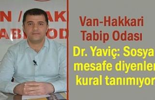 Dr. Yaviç: Sosyal mesafe diyenler kural tanımıyor