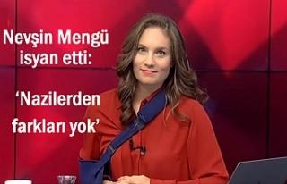 Gazeteci Mengü'nün isyanı: 'Nazilerden farkları...