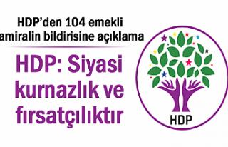 HDP'den 104 emekli amiralin bildirisine ilk açıklama