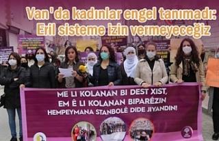 Van'da kadınlar alana indi: Eril sisteme izin...