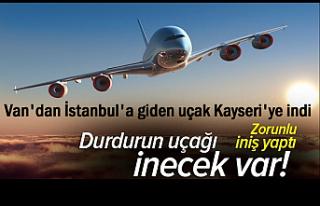 Van'dan İstanbul'a giden uçak Kayseri'ye...