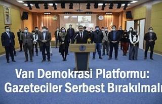 Van Demokrasi Platformu: Gazeteciler Serbest Bırakılmalı