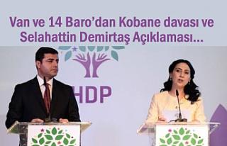 Van ve 14 Baro'dan Kobane davası ve Demirtaş açıklaması