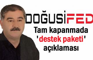 DOĞUSİFED'den Tam kapanmada 'destek paketi'...