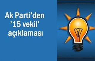 Ak Parti'den '15 vekil' açıklaması