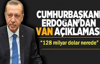 Cumhurbaşkanı Erdoğan'dan Van Açıklaması