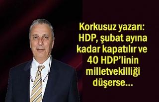 Korkusuz yazarı Ataklı: HDP, şubat ayına kadar...