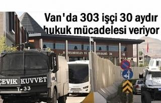 Van'da 303 işçi 30 aydır hukuk mücadelesi...