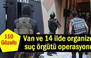 Van ve 14 ilde organize suç örgütü operasyonu:...