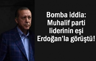 Flaş iddia: Muhalif parti liderinin eşi Erdoğan'la...