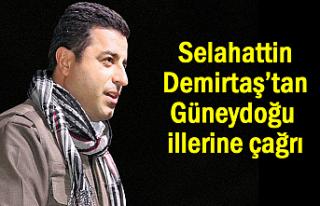 Selahattin Demirtaş'tan Doğu ve Güneydoğu illerine...