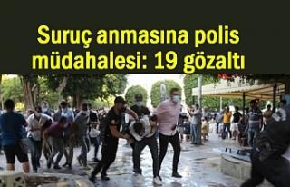 Suruç anmasına polis müdahalesi: 19 gözaltı