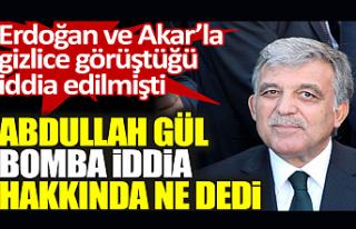 Abdullah Gül, Erdoğan ve Akar'la görüştü mü?