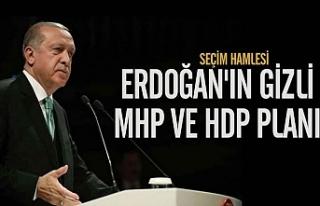 Erdoğan'dan Seçim hamlesi, MHP ve HDP planı