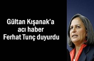 Gültan Kışanak'a acı haber sanatçı Tunç duyurdu