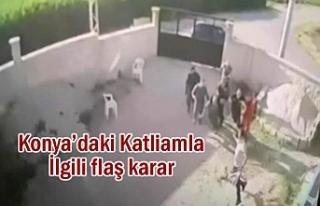 Konya'daki Katliamda Yeni Gelişme...