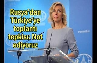 Rusya'dan Türkiye'ye toplantı tepkisı: Not...