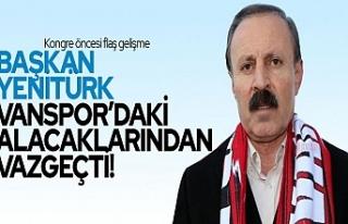 Servet Yenitürk Vanspor'daki alacaklarından...