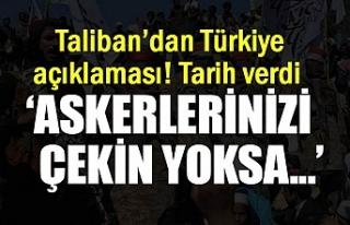 Taliban'dan Türkiye açıklaması: Askerlerinizi...