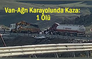Van-Ağrı Karayolunda Kaza: 1 Kişi Öldü