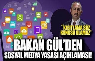 Adalet Bakanı Gül'den sosyal medya sansür açıklaması