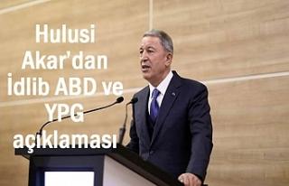 Bakan Akar'dan YPG İdlib ve ABD açıklaması