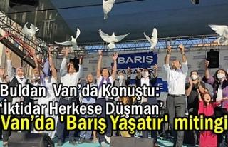 HDP'li Buldan Van'da Konuştu: 'İktidar...