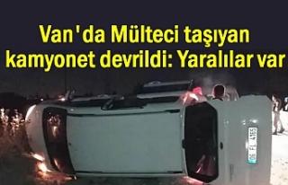 Van'da Mülteci taşıyan kamyonet devrildi:...