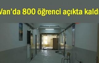 Van'da 800 Liseli öğrenci açıkta kaldı