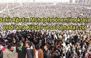 Muhalefet önemli noktaya geldi ama Kürtler ve sol...